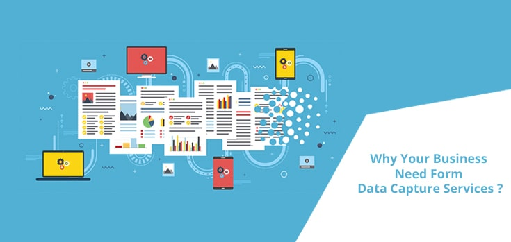 Why Your Business Needs Outsource Form Data Capture Services?